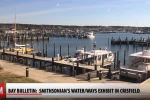 VIDEO: Smithsonian Water/Ways Exhibit Opens in Crisfield